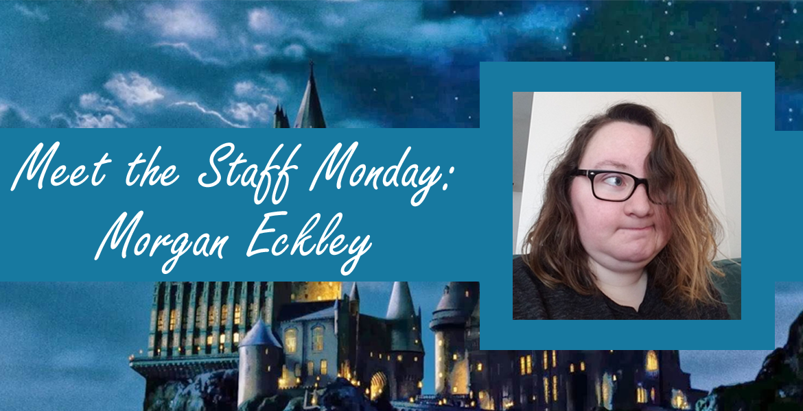 Meet the Staff Monday: Morgan Eckley